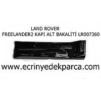 LAND ROVER FREELANDER2 KAPI ALT BAKALÝTÝ LR007360