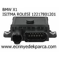 ISITMA ROLESÝ BMW X1 KIZDIRMA RÖLESÝ 12217801201