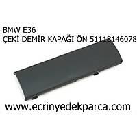 BMW E36  ÇEKÝ DEMÝR KAPAÐI ÖN 51118146078