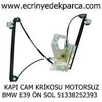 KAPI CAM KRÝKOSU MOTORSUZ BMW E39 ÖN SOL 51338252393