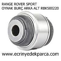 RANGE ROVER SPORT OYNAK BURÇ ARKA ALT RBK500220
