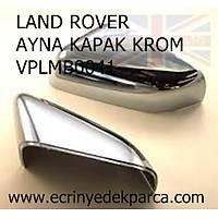 LAND ROVER FREELANDER2 AYNA KAPAK KROM VPLMB0041
