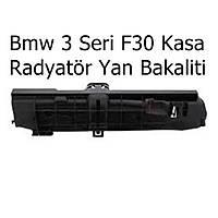 Bmw 3 Seri F30 Kasa Radyatör Yan Bakaliti