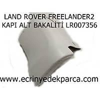 LAND ROVER FREELANDER2 KAPI ALT BAKALÝTÝ LR007356
