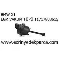 EGR VAKUM TÜPÜ BMW X1 11717803615
