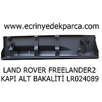 LAND ROVER FREELANDER2 KAPI ALT BAKALÝTÝ LR024089