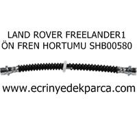 LAND ROVER FREELANDER1 FREN HORTUMU ÖN SHB00580