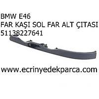 Bmw 3Seri E46 Kasa Far Alt Çýtasý Sol