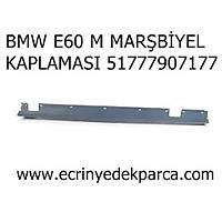 MARÞBÝYEL KAPLAMASI SOL BMW E60 M TEKNÝK 51777907177