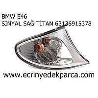 BMW E46 SİNYAL SAĞ TİTAN 63136915378