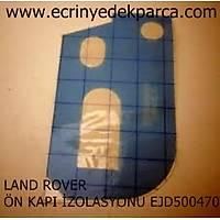 LAND ROVER FREELANDER KAPI ÝZOLASYONU ÖN EJD500470