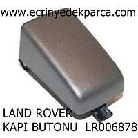 LAND ROVER KAPI BUTONU  LR006878