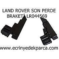 LAND ROVER SON PERDE BRAKETÝ LR044569