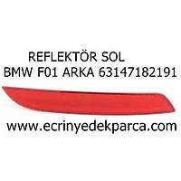 REFLEKTÖR SOL BMW F01 ARKA 63147182191