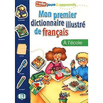 Mon premier dictionnaire illustre de français - A l'école