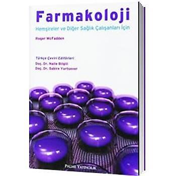 Palme Yayýnevi  Farmakoloji, Hemþireler ve Diðer Saðlýk Çalýþanlarý Ýçin, Doç.Dr. Naile Bilgili, Sabire Yurtsever
