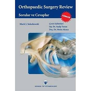 Güneþi Kitabevi  Sokolowski: Orthopedic Surgery Review Sorular ve Cevaplar 2013