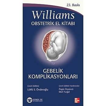 Güneþ Kitabevi  Williams Gebelik Komplikasyonlarý Obstetrik El Kitabý 23. Baský