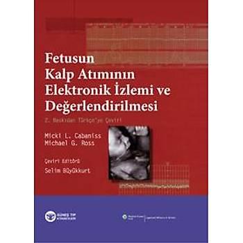 Güneþ Kitabev  Fetusun Kalp Atýmýnýn Elektronik Ýzlemi ve Deðerlendirilmesi