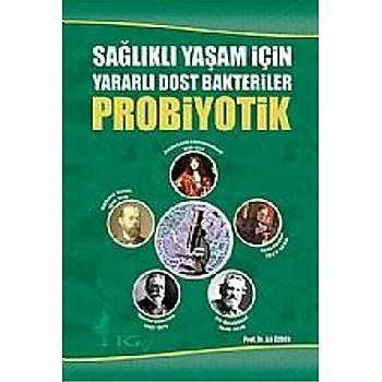 Saðlýklý Yaþam Ýçin Yararlý Dost Bakteriler Probiyotik, Prof. Dr. Ali Özden