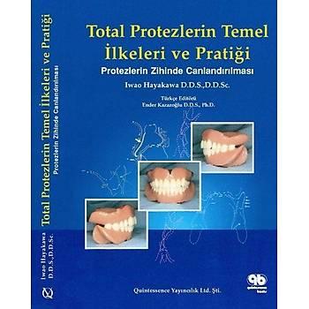 Quintessence Yayýncýlýk  Total Protezlerin Temel Ýlkeleri ve Pratiði Ender Kazasoðlu