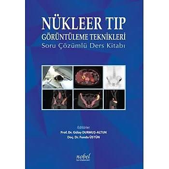 Nobel Týp Kitabevleri Nükleer Týp Görüntüleme Teknikleri: Soru Çözümlü Ders Kitabý