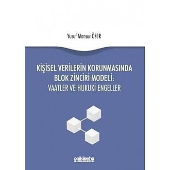 On Ýki Levha Yayýnlarý  Kiþisel Verilerin Korunmasýnda Blok Zinciri Modeli: Vaatler ve Hukuki Engeller