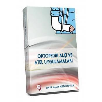 Hipokrat Kitabevi   Ortopedik Alçý ve Atel Uygulamalarý Hasan Hüseyin Ceylan