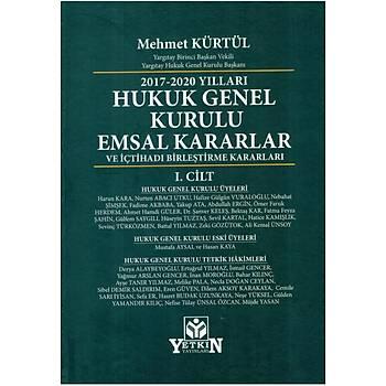 Yetkin Yayýnevi 2017-2020 Yýllarý Hukuk Genel Kurulu Emsal Kararlar ve Ýçtihadý Birleþtirme Kararlarý (2 Cilt) Mehmet Kürtül