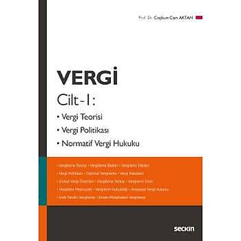 Seçkin Yayýnlarý  Vergi Cilt – 1 Vergi Teorisi, Vergi Politikasý, Normatif Vergi Hukuku Coþkun Can Aktan