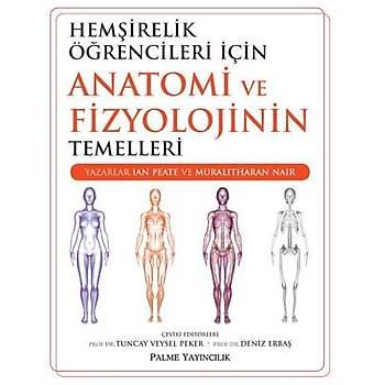 Palme Yayýnevi  Hemþirelik Öðrencileri Ýçin Anatomi ve Fizyolojinin Temellleri Tuncay Veysel Peker