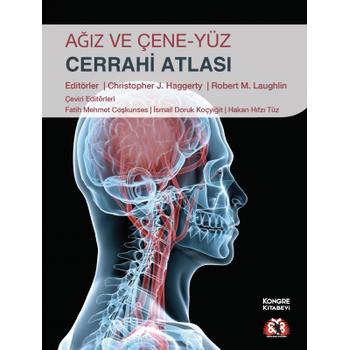 Kongre Kitabevi   Aðýz Ve Çene Yüz Cerrahisi Atlasý Fatih Mehmet Coþkunses, Ýsmail Doruk Koçyiðit, Hakan Hýfzý Tüz