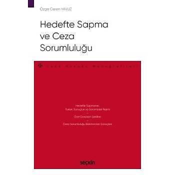 Seçkin Yayýnlarý  Hedefte Sapma ve Ceza Sorumluluðu Ceza Hukuku Monografileri Özge Ceren Yavuz