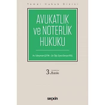 Seçkin Yayýnevi Avukatlýk ve Noterlik Hukuku Derya Ateþ / Süleyman Çetin