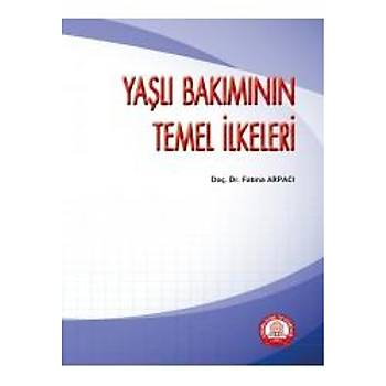 Ankara Nobel Týp Kitabevleri  Yaþlý Bakýmýnýn Temel Ýlkeleri Fatma Arpacý