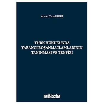 On Ýki Levha Yayýnlarý   Türk Hukukunda Yabancý Boþanma Ýlamlarýnýn Tanýnmasý ve Tenfizi Ahmet Cemal Ruhi