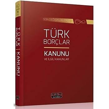 Savaþ Yayýnlarý Türk Borçlar Kanunu ve Ýlgili Kanunlar Komisyon Savaþ Yayýnevi
