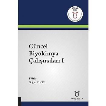 Akademisyen Kitabevi  Güncel Biyokimya Çalýþmalarý I Doðan YÜCEL
