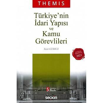 Seçkin Yayýnevi Themýs Türkiye'nin Ýdari Yapýsý ve Kamu Görevlileri Reþit Gürbüz