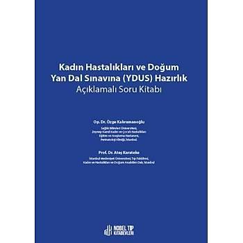 Nobel Týp Kitabevi Kadýn Hastalýklarý ve Doðum Yan Dal Sýnavýna (YDUS) Hazýrlýk Açýklamalý Soru Kitabý Özge Kahramanoðlu, Ateþ Karateke