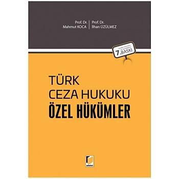 Adalet Yayýnevi Türk Ceza Hukuku Özel Hükümler Mahmut Koca / Ýlhan Üzülmez