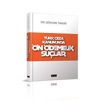 Savaþ Türk Ceza Kanununda Ön Ödemelik Suçlar - Gökhan Taneri