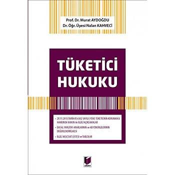 Adalet Yayýnevi Tüketici Hukuku Murat Aydoðdu / Nalan Kahveci