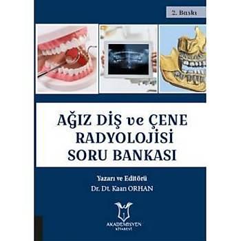 Akademisyen Kitabevi  Aðýz Diþ ve Çene Radyolojisi Sorularý Kaan Orhan
