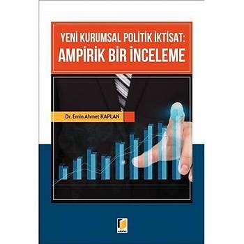 Adalet Yayýnevi  Yeni Kurumsal Politik Ýktisat Ampirik Bir Ýnceleme Emin Ahmet Kaplan