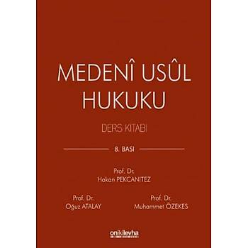 On Ýki Levha Yayýnlarý  Medeni Usul Hukuku Ders Kitabý Hakan Pekcanýtez, Oðuz Atalay, Muhammet Özekes