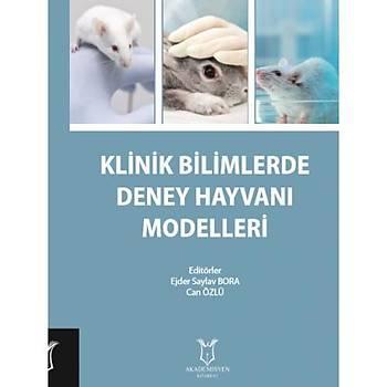 Akademisyen Kitabevi   Klinik Bilimlerde Deney Hayvaný Modelleri Can Özlü, Ejder Saylav Bora
