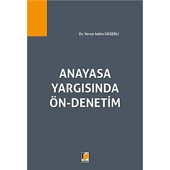 Adalet Yayýnevi  Anayasa Yargýsýnda Ön-Denetim Yavuz Selim Deðerli