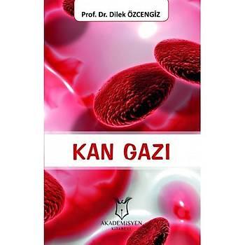 Akademisyen Kan Gazý - Dilek Özcengiz
