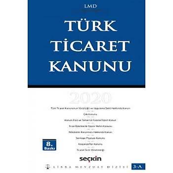 Seçkin Türk Ticaret Kanunu (LMD–3A) Mutlu Dinç / Çilem Bahadýr